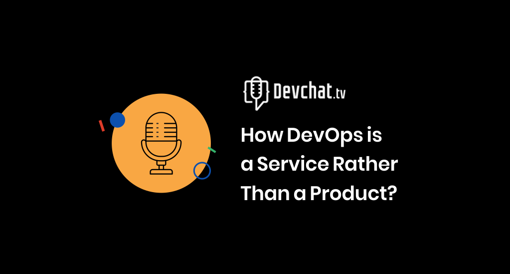 How DevOps is a service rather than a product?