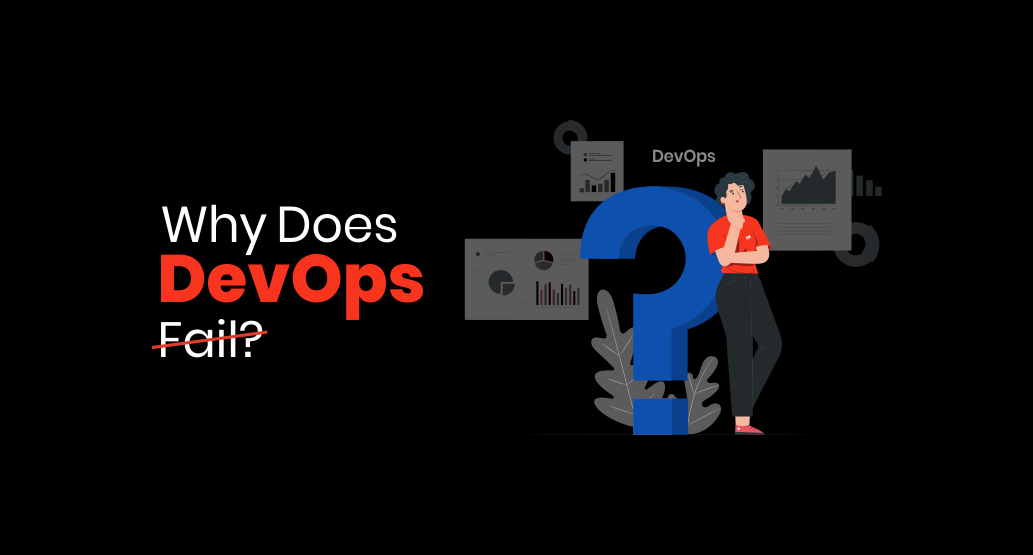 Why does DevOps fail?