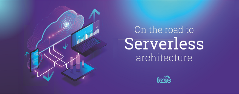 On The Road to Serverless Architectures