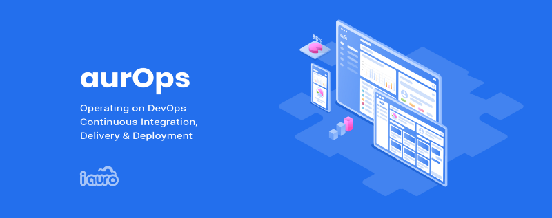 aurOps: Operating on DevOps Technologies Continuous Integration, Delivery and Deployment