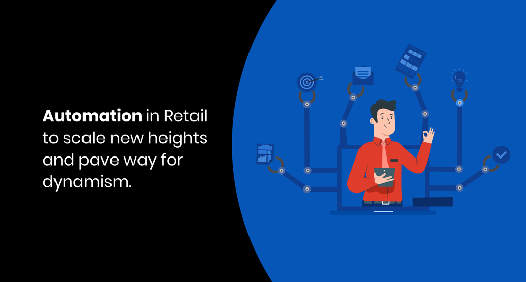 Automation in Retail to scale new heights and pave way for dynamism