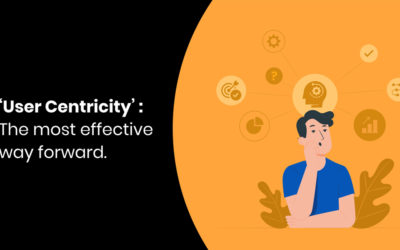 'User Centricity' : The most effective way forward.