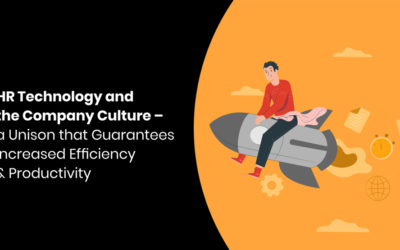 HR Technology and the Company Culture – a Unison that Guarantees Increased Efficiency & Productivity