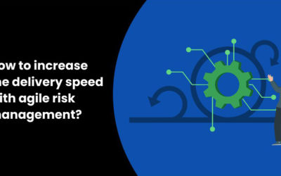 How to increase the delivery speed with agile risk management?