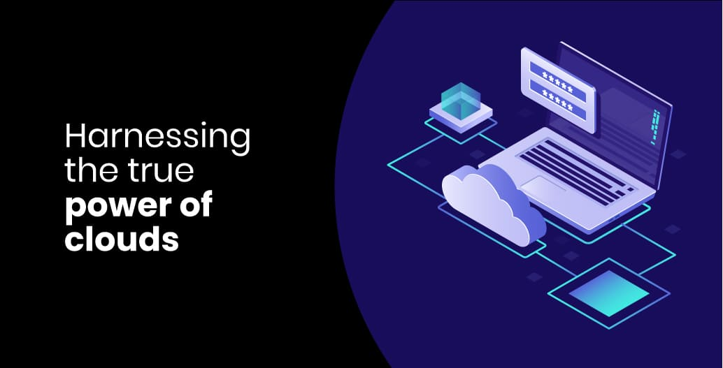 Harnessing the true power of cloud